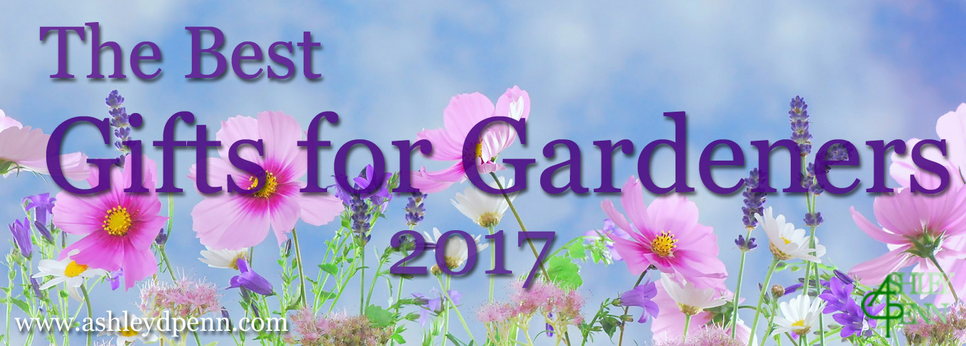 The Best Gifts For Gardeners 2017 Uk